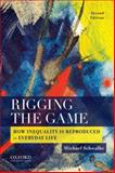 Rigging the Game, Michael Schwalbe, 0190216409
