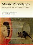 Mouse Phenotypes : A Handbook of Mutation Analysis, Papaioannou, Virginia E. and Behringer, Richard R., 0879696400