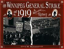 The Winnipeg General Strike of 1919 : An Illustrated History, Bumsted, J. M., 0920486401