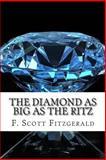 The Diamond As Big As the Ritz, F. Scott Fitzgerald, 1497426405