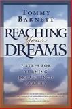 Reaching Your Dreams, Tommy Barnett and Joel Kilpatrick, 159185640X