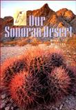 Our Sonoran Desert, Bill Broyles, 1887896406