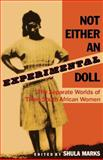 Not Either an Experimental Doll : The Separate Worlds of Three South African Women, Lily Patience Moya, 0253286409