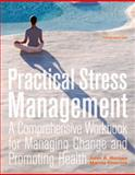 Practical Stress Management : A Comprehensive Workbook for Managing Change and Promoting Health, Romas, John A. and Sharma, Manoj, 0321596404