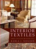 Interior Textiles : Fabrics, Application and Historic Style, Nielson, Karla J., 0471606405