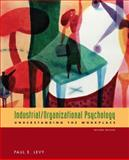 Industrial/Organizational Psychology : Understanding the Workplace, Levy, Paul E., 0618526404