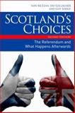 Scotland's Choices : How Independence Would Work, Iain McLean, Jim Gallagher, Guy Lodge, 0748696407