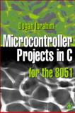 Microcontroller Projects in C for The 8051, Ibrahim, Dogan, 0750646403