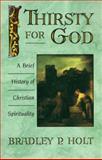 Thirsty for God, Bradley P. Holt, 0806626402