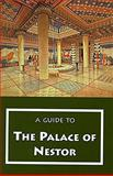 A Guide to the Palace of Nestor, Blegen, Carl W. and Rawson, Marion, 0876616406