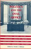 Politics and the Oval Office : Towards a Presidential Governance, , 0917676408