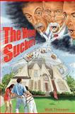 The Money Suckers, Walt Thiessen, 0982546408