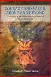 Courage and Valor, above and Beyond, Edwin C. Tingstrom, 1483626407