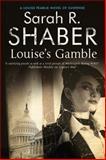 Louise's Gamble, Sarah R. Shaber, 0727896407