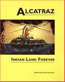 Alcatraz : Indian Land Forever, Troy R. Johnson, 0935626409