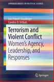 Terrorism and Violent Conflict : Women's Agency, Leadership, and Responses, Poloni-Staudinger, Lori and Ortbals, Candice D., 1461456401