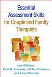 Essential Assessment Skills for Couple and Family Therapists, Williams, Lee and Edwards, Todd M., 1462516408