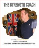 The Strength Coach - Coaching and Motivating Power Lifters, Paul Kerridge, 1463676409