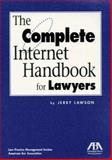 The Complete Internet Handbook for Lawyers, Lawson, Jerry, 1570736405