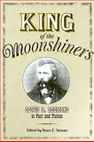 King of the Moonshiners : Lewis R. Redmond in Fact and Fiction, Stewart, Bruce E., 1572336404