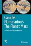 Cammille Flammarion's the Planet Mars : As Translated by Patrick Moore, Flammarion, Camille, 3319096400