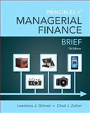 Principles of Managerial Finance, Brief, Gitman, Lawrence J. and Zutter, Chad J., 0133546403