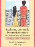 Exploring Culturally Diverse Literature for Children and Adolescents : Learning to Listen in New Ways, Henderson, Darwin L. and May, Jill P., 0205366406