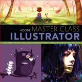 Adobe Master Class Illustrator 1st Edition