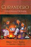 Curandero, Eliseo Torres and Tim Sawyer, 082633640X