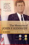 The Memoirs of John F Kennedy, Donald James Lawn, 0982906404