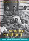 America Firsthand Vol. 1 : Readings from Settlement to Reconstruction, Marcus, Robert D. and Burner, David, 0312656408