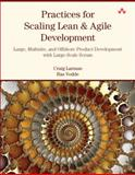 Practices for Scaling Lean and Agile Development : Large, Multisite, and Offshore Product Development with Large-Scale Scrum, Larman, Craig and Vodde, Bas, 0321636406