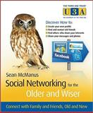 Social Networking for the Older and Wiser, Sean McManus, 0470686405