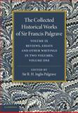 The Collected Historical Works of Sir Francis Palgrave, K. H. : Volume 9 : Reviews, Essays and Other Writings, Part 1, Palgrave, Francis, 1107626404