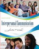 Interpersonal Communication : Everyday Encounters, Wood, Julia T., 1111346402