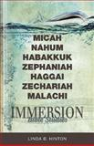 Immersion Bible Studies--Micah, Nahum, Habakkuk, Zephaniah, Haggai, Zechariah, Malachi, Linda B. Hinton, 1426716400