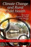 Climate Change and Rural Child Health, Bell, Erica and Seidel, Bastian M., 1611226406