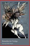 Remedies for Vertigo, Walter Bargen, 193345640X