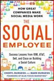 The Social Employee : How Great Companies Make Social Media Work, Burgess, Cheryl and Burgess, Mark, 0071816410
