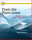 From the Front Lines : Student Cases in Social Work Ethics, Rothman, Juliet C., 0205866417