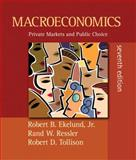 Macroeconomics : Private Markets and Public Choice, Ekelund, Robert B. and Ressler, Rand W., 0321456416