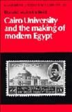 Cairo University and the Making of Modern Egypt, Reid, Donald M., 0521366410