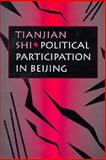 Political Participation in Beijing, Shi, Tianjian, 0674686411