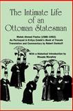 The Intimate Life of an Ottoman Statesman, Melek Ahmed Pasha (1588-1662) 9780791406410