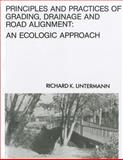Principles and Practices of Grading and Drainage : An Ecological Approach, Untermann, Richard, 0879096411