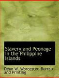 Slavery and Peonage in the Philippine Islands, Dean W. Worcester, 1140636413