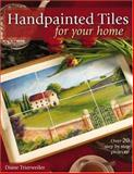 Handpainted Tiles for Your Home, Diane Trierweiler, 1581806418
