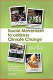Social Movement to Address Climate Change : Local Steps for Global Action, Endres, Danielle and Sprain, Leah M., 1604976411