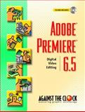 Adobe Premiere 6.5 : Digital Video Editing, Ellenn Behovian  Against The Clock, 0131126415
