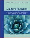 Leader of Leaders : The Handbook for Principals on the Cultivation, Support, and Impact of Teacher-Leaders, Portner, Hal and Collins, William E., 0132736411